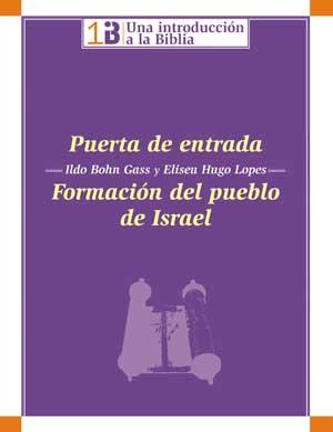 Puerta de entrada. Formación del pueblo de Israel