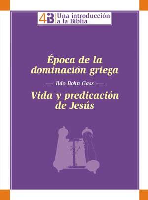 Época de la dominación griega. Vida y predicación de Jesús