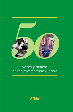 50 voces y rostros de líderes capesinas cubanas