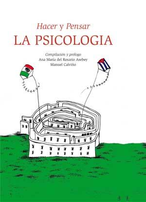 Hacer y pensar la psicología